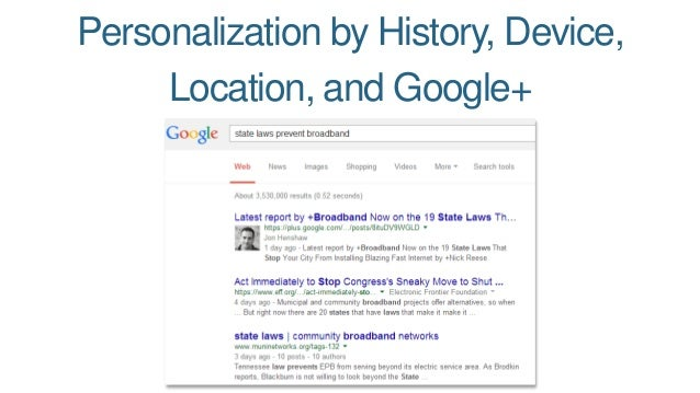 Personalization by History, Device,  Location, and Google+