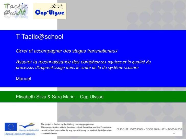 T-Tactic@schoolGérer et accompagner des stages transnationauxAssurer la reconnaissance des compétances aquises et la quali...