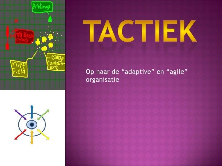 """Op naar de """"adaptive"""" en """"agile"""" organisatie"""