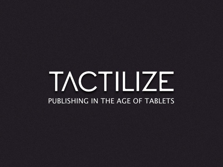 PUBLISHING IN THE AGE OF TABLETS