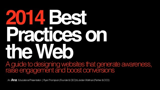 2014 Best Practices on the Web  A guide to designing websites that generate awareness, raise engagement and boost conversi...