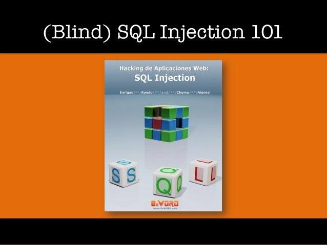 (Blind) SQL Injection 101