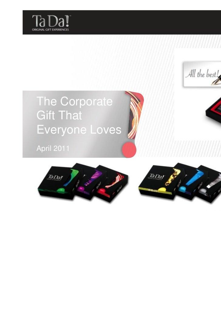 The CorporateGift ThatEveryone LovesApril 2011