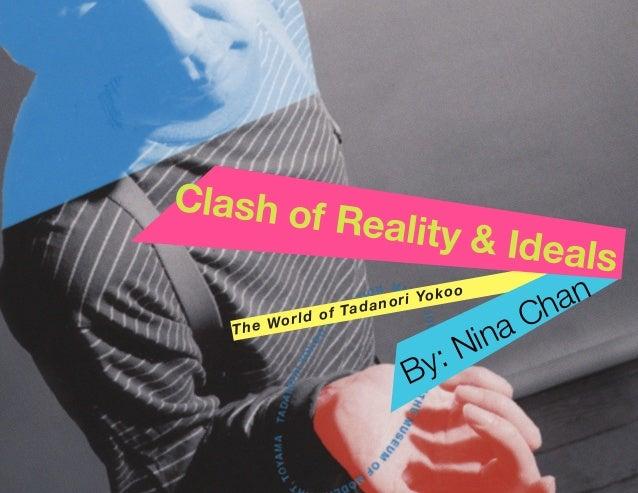 The World of Tadanori Yokoo By: Nina Chan Clash of Reality & Ideals
