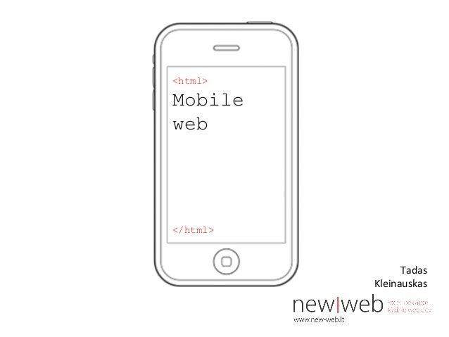 <html> Mobile web </html> Tadas Kleinauskas