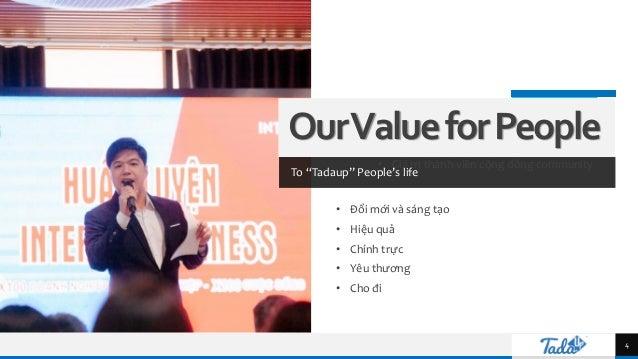 """TREY research OurValueforPeople To """"Tadaup"""" People's life 4 • Đổi mới và sáng tạo • Hiệu quả • Chính trực • Yêu thương • C..."""