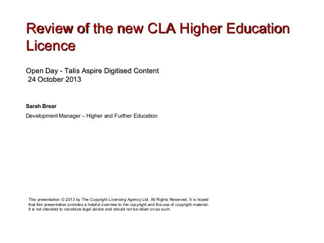 Review of the new CLA Higher Education Licence Open Day - Talis Aspire Digitised Content 24 October 2013  Sarah Brear Deve...