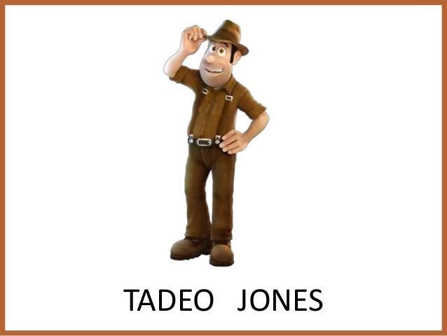 A TADEO JONES LE GUSTA IR EXCURSIÓN