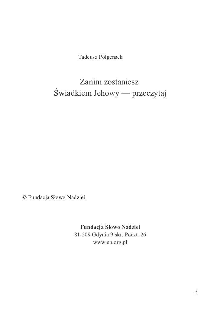 Tadeusz Połgensek                  Zanim zostaniesz            Świadkiem Jehowy — przeczytaj© Fundacja Słowo Nadziei      ...