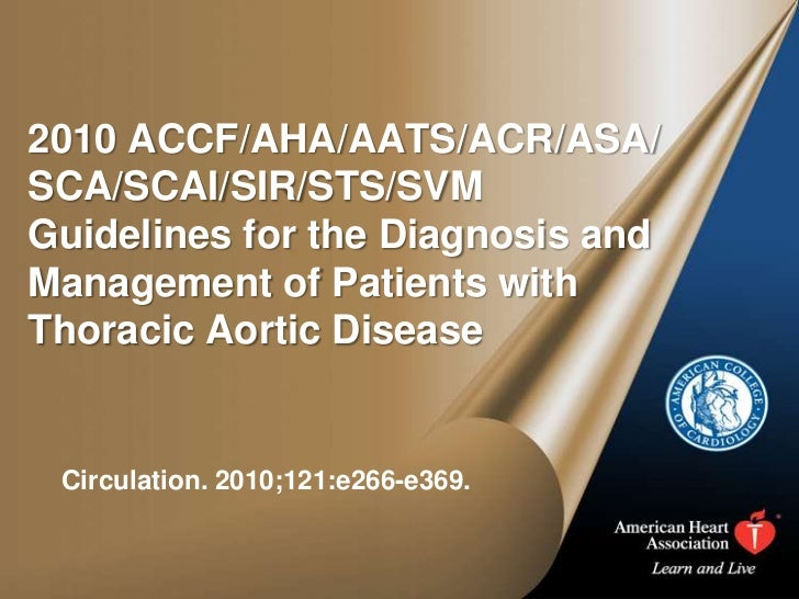 2010 ACCF/AHA/AATS/ACR/ASA/SCA/SCAI/SIR/STS/SVMGuidelines for the Diagnosis andManagement of Patients withThoracic Aortic ...