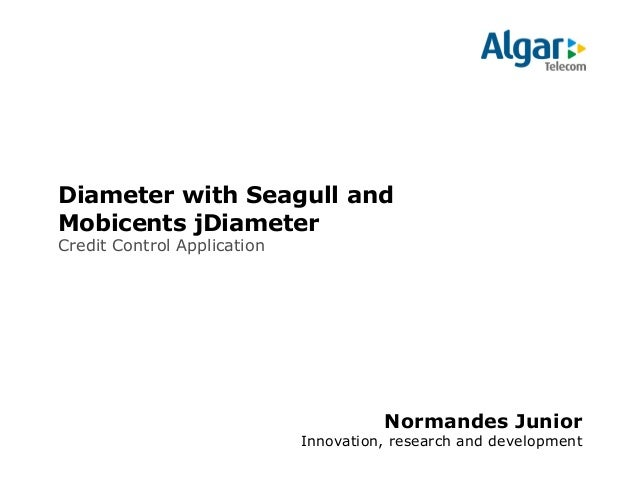 Diameter with Seagull and Mobicents jDiameter Credit Control Application  Normandes Junior Innovation, research and develo...