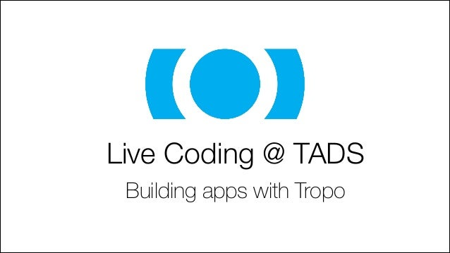 Live Coding @ TADS Building apps with Tropo