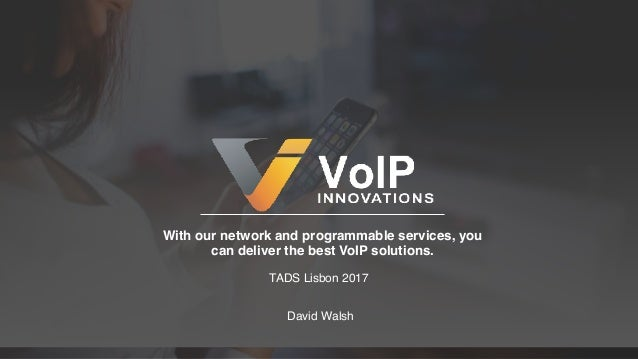 With our network and programmable services, you