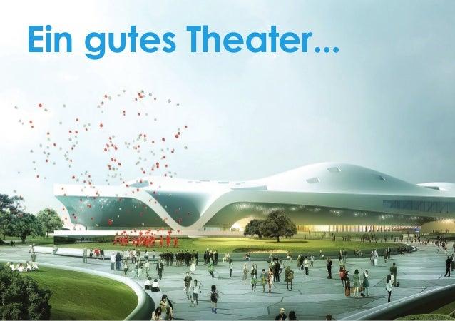 Ein gutes Theater...