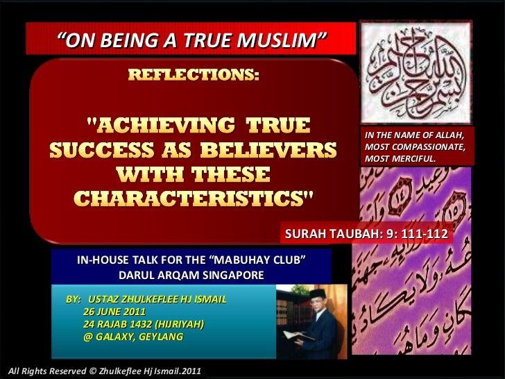 """BY:  USTAZ ZHULKEFLEE HJ ISMAIL 26 JUNE 2011 24 RAJAB 1432 (HIJRIYAH) @ GALAXY, GEYLANG  """" ON BEING A TRUE MUSLIM"""" IN-HOUS..."""
