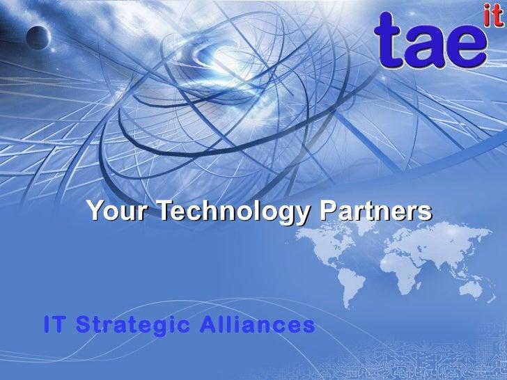 Your Technology Partners IT Strategic Alliances