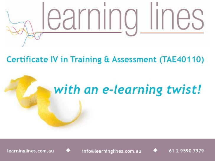 Certificate IV in Training & Assessment (TAE40110)<br />with an e-learning twist!<br />