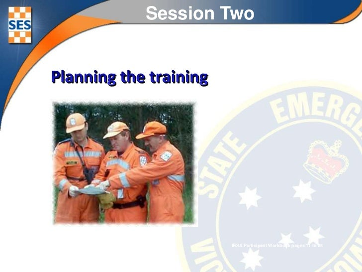 Session Two<br />Planning the training <br />IBSA Participant Workbook pages 11 to 25<br />