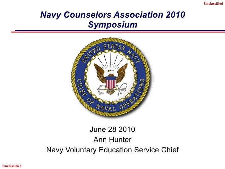 Navy Counselors Association 2010 Symposium June 28 2010 Ann Hunter Navy Voluntary Education Service Chief