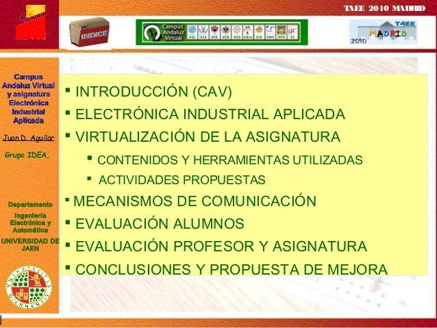 TAEE 2010:DOCENCIA NO PRESENCIAL: CAMPUS ANDALUZ VIRTUAL Y LA ASIGNATURA ELECTRÓNICA INDUSTRIAL APLICADA Slide 3