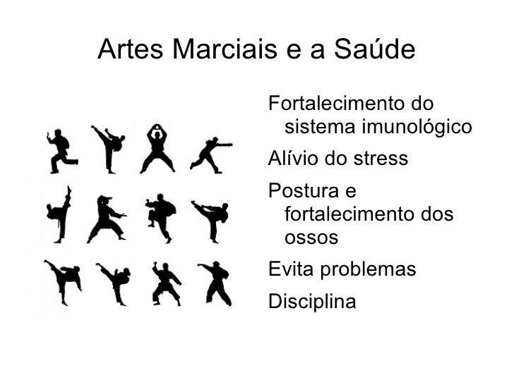 Artes Marciais e a Saúde            Fortalecimento do             sistema imunológico            Alívio do stress         ...