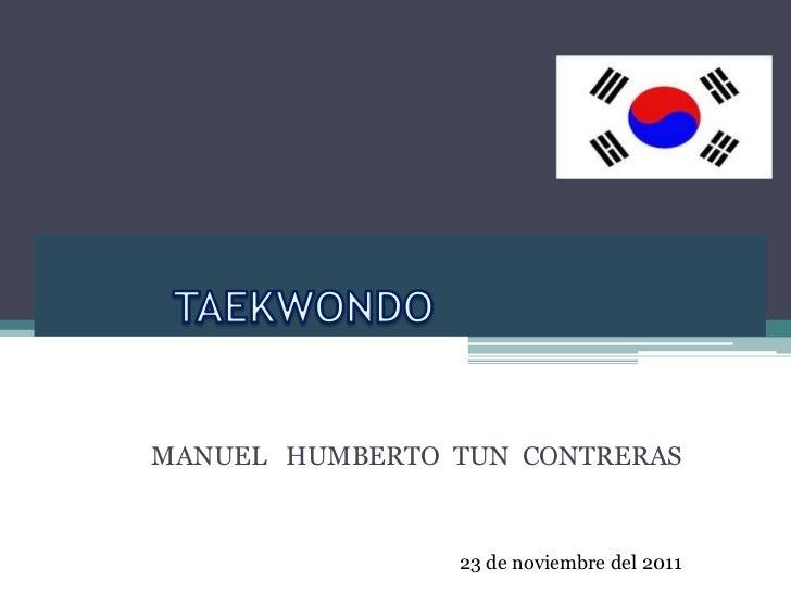MANUEL HUMBERTO TUN CONTRERAS                23 de noviembre del 2011