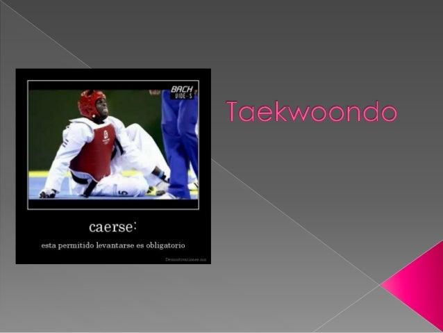  El Taekwondo es un arte de auto defensa que tiende a un noble rearme moral, a un alto grado de cumplimiento intelectual,...