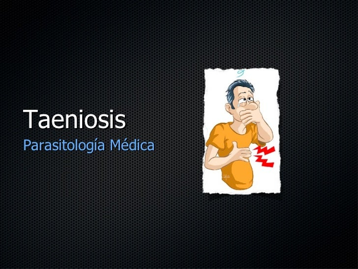 Taeniosis <ul><li>Parasitología Médica </li></ul>