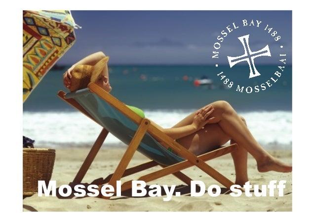 Mossel Bay. Do stuff