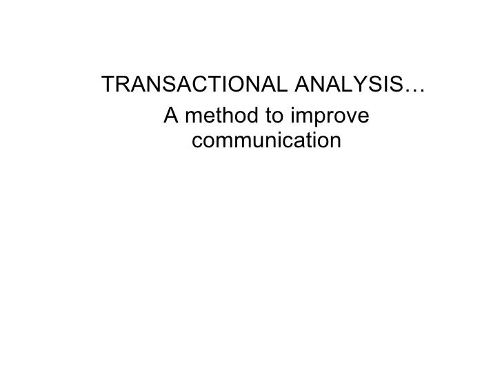 transactional analysis communication case study Case presentation the patient is a 50 communication correlate well with a subset of international study transactional analysis journal, 32(1), 8-24.