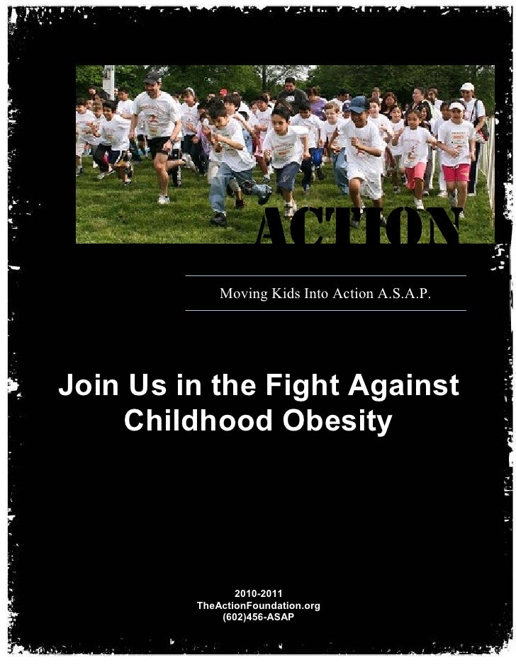 ACTION              Moving Kids Into Action A.S.A.P.     Join Us in the Fight Against     Childhood Obesity               ...
