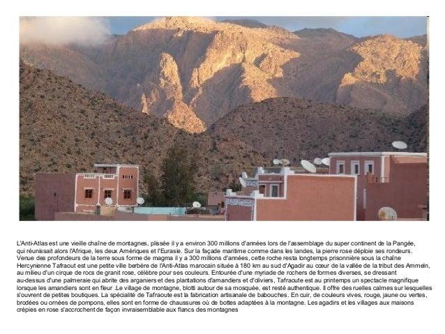 LAnti-Atlas est une vieille chaîne de montagnes, plissée il y a environ 300 millions dannées lors de lassemblage du super ...