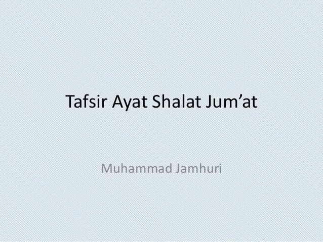 Tafsir Ayat Shalat Jum'at  Muhammad Jamhuri