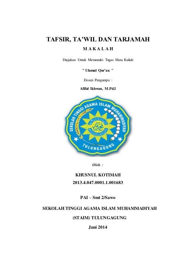 """TAFSIR, TA'WIL DAN TARJAMAH  M A K A L A H  Diajukan Untuk Memenuhi Tugas Mata Kuliah  """" Ulumul Qur'an """"  Dosen Pengampu :..."""