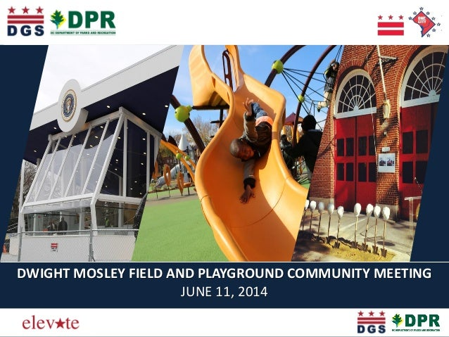 DWIGHT MOSLEY FIELD AND PLAYGROUND COMMUNITY MEETING JUNE 11, 2014