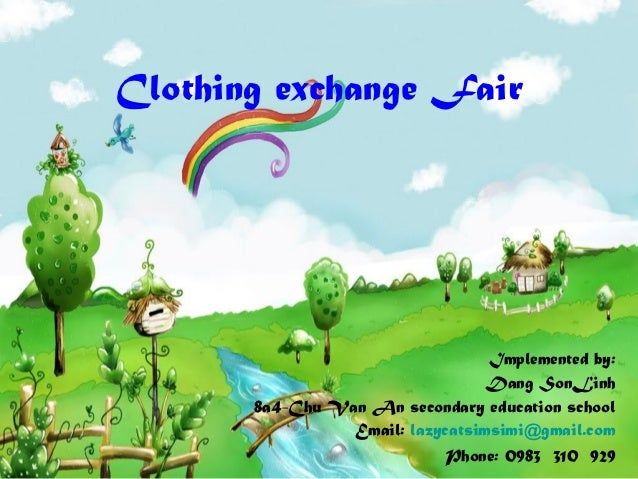 Clothing exchange Fair                                  Implemented by:                                  Dang SonLinh     ...
