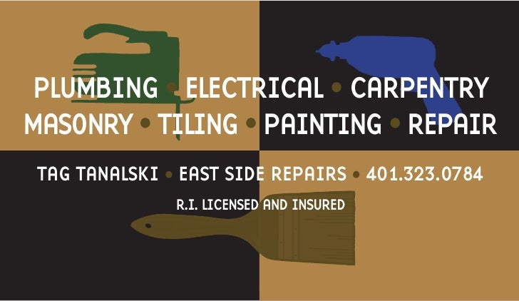PLUMBING • ELECTRICAL • CARPENTRY MASONRY • TILING • PAINTING • REPAIR  TAG TANALSKI • EAST SIDE REPAIRS • 401.323.0784   ...
