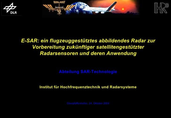 E-SAR: ein flugzeuggestütztes abbildendes Radar zur                            Vorbereitung zukünftiger satellitengestützt...