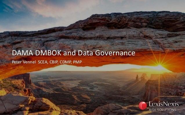 DAMA DMBOK and Data Governance Peter Vennel SCEA, CBIP, CDMP, PMP