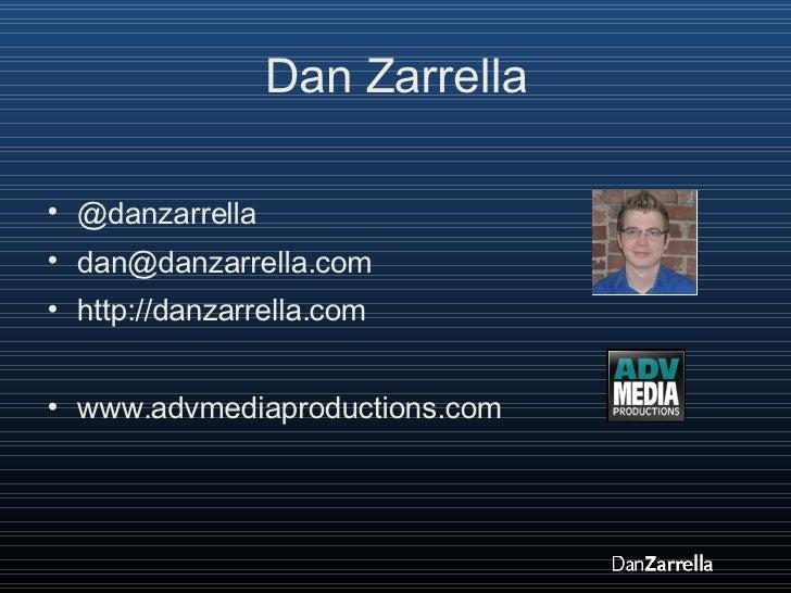 Dan Zarrella <ul><li>@danzarrella </li></ul><ul><li>[email_address] </li></ul><ul><li>http://danzarrella.com </li></ul><ul...