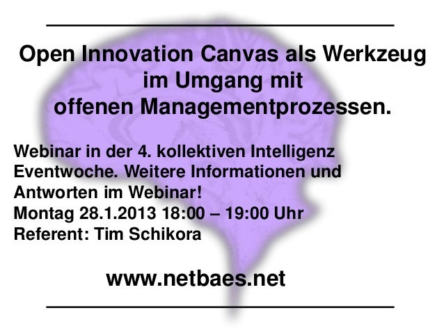 Open Innovation Canvas als Werkzeug          im Umgang mit  offenen Managementprozessen.Webinar in der 4. kollektiven Inte...
