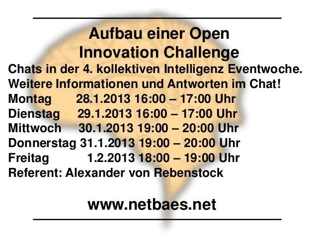 Aufbau einer Open            Innovation ChallengeChats in der 4. kollektiven Intelligenz Eventwoche.Weitere Informationen ...