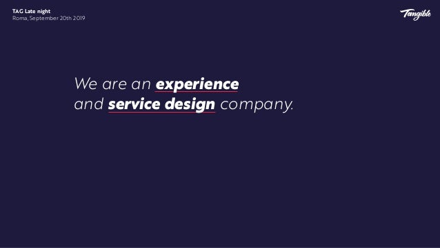 We believe in the power of design to make ideas tangible and turn them into successful products and services. TAG Late nig...