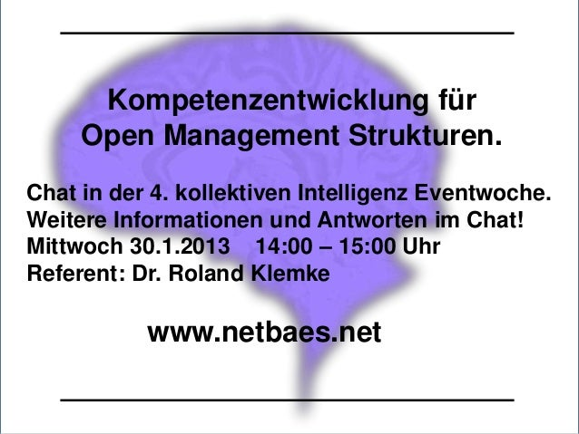 Kompetenzentwicklung für     Open Management Strukturen.Chat in der 4. kollektiven Intelligenz Eventwoche.Weitere Informat...
