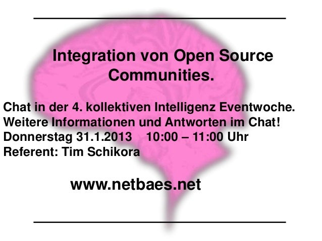Integration von Open Source               Communities.Chat in der 4. kollektiven Intelligenz Eventwoche.Weitere Informatio...