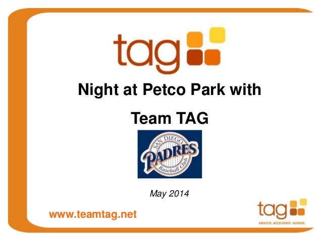 May 2014 Night at Petco Park with Team TAG www.teamtag.net