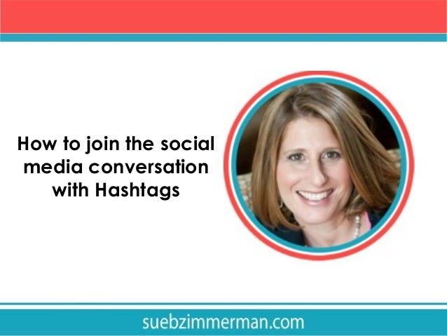 How to join the social media conversation with Hashtags