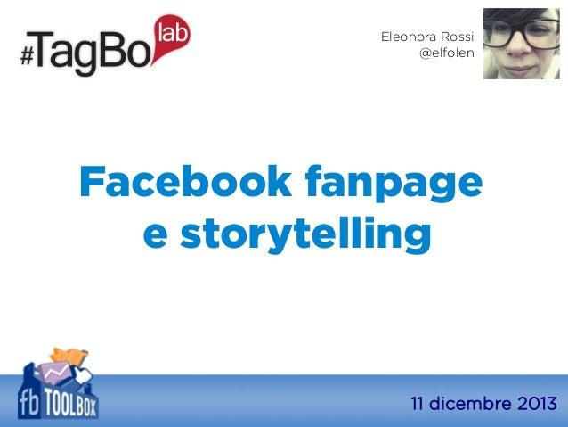 Eleonora Rossi @elfolen  Facebook fanpage e storytelling  11 dicembre 2013