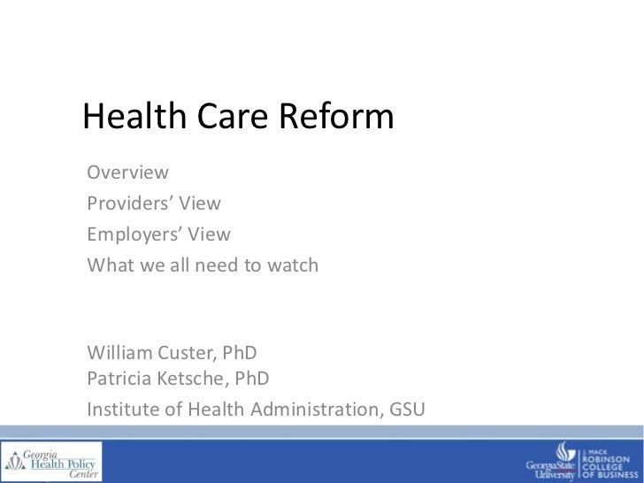 Health Care Reform<br />Overview<br />Providers' View<br />Employers' View<br />What we all need to watch<br />William Cus...