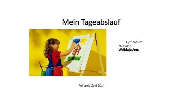 Mein Tageabslauf Gymnasium 7b Klasse Woljskaja Anna Poljarnie Zori 2014
